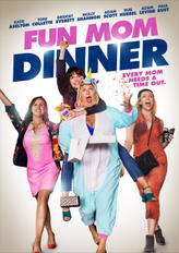Fun Mom Dinner showtimes and tickets