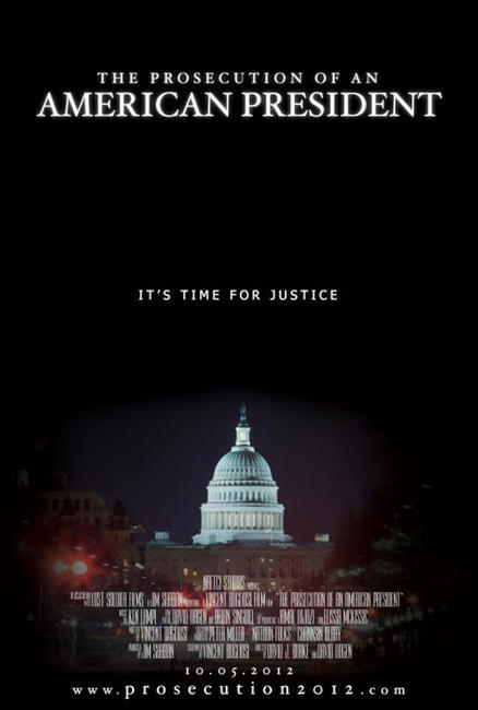 The Prosecution of an American President Photos + Posters