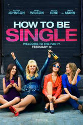 How to Be Single showtimes and tickets