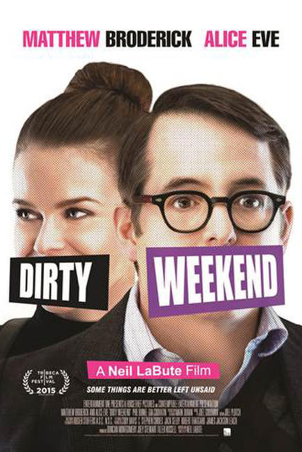 Dirty Weekend  Photos + Posters