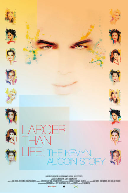LARGER THAN LIFE: Kevyn Aucoin Story Photos + Posters