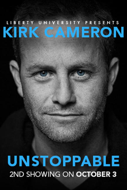 UNSTOPPABLE A Live Event with Kirk Cameron 2nd Showing Photos + Posters