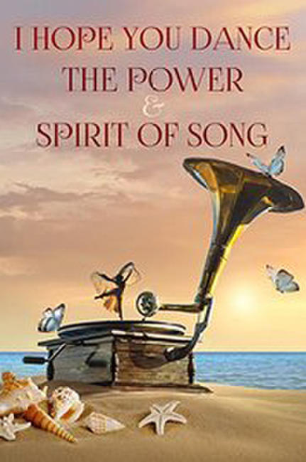 I Hope You Dance: The Power and Spirit of Song Photos + Posters