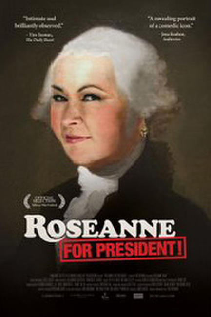 Roseanne for President! Photos + Posters