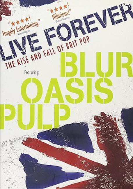 Live Forever: The Rise and Fall of Brit Pop Photos + Posters