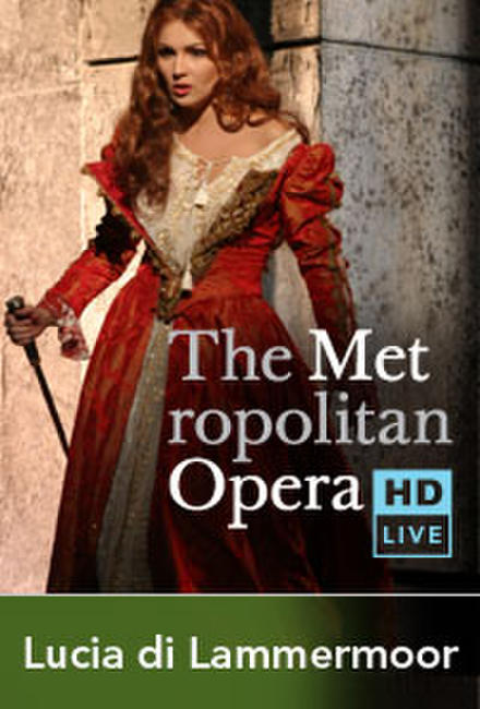 The Metropolitan Opera: Lucia di Lammermoor Encore II Photos + Posters