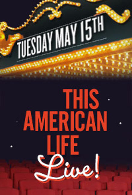 This American Life Encore 2012 Photos + Posters