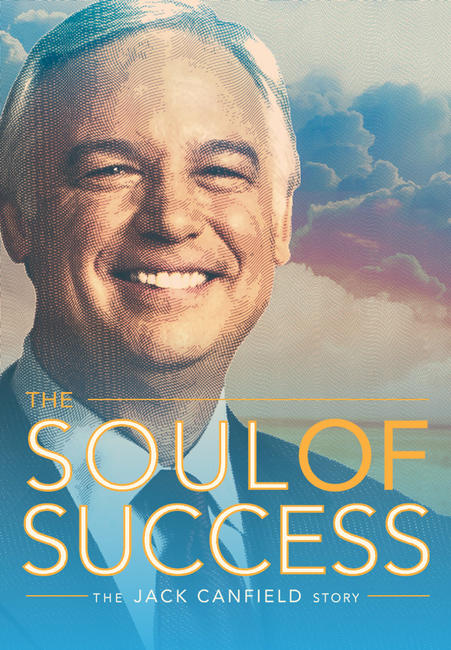 The Soul of Success: The Jack Canfield Story Photos + Posters
