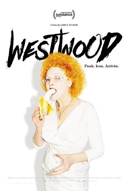 Westwood: Punk, Icon, Activist Photos + Posters
