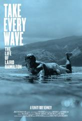 Take Every Wave: The Life of Laird Hamilton showtimes and tickets