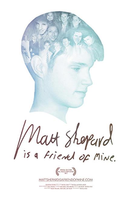 Matt Shepard Is a Friend of Mine Photos + Posters