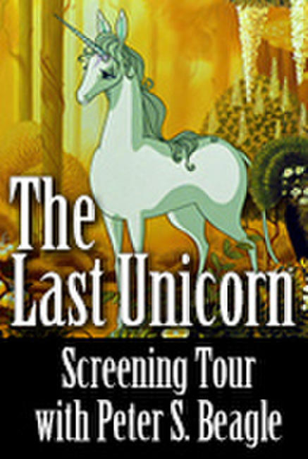 The Last Unicorn: Screening Tour With Peter S. Beagle Photos + Posters