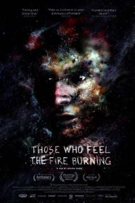 Those Who Feel the Fire Burning Photos + Posters