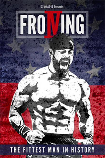 Froning: The Fittest Man in History Photos + Posters