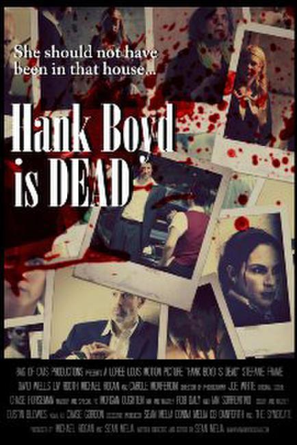 Hank Boyd Is Dead Photos + Posters