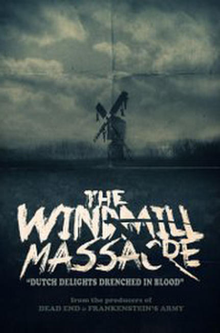 The Windmill Massacre Photos + Posters
