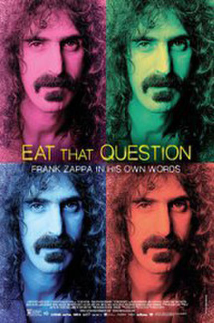 Eat That Question: Frank Zappa in His Own Words Photos + Posters