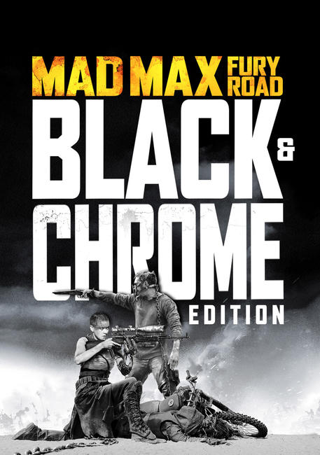 Mad Max: Fury Road: Black & Chrome Edition Photos + Posters