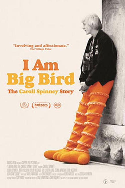 I Am Big Bird: The Caroll Spinney Story Photos + Posters