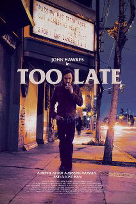 Too Late Photos + Posters