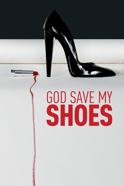 God Save My Shoes Photos + Posters
