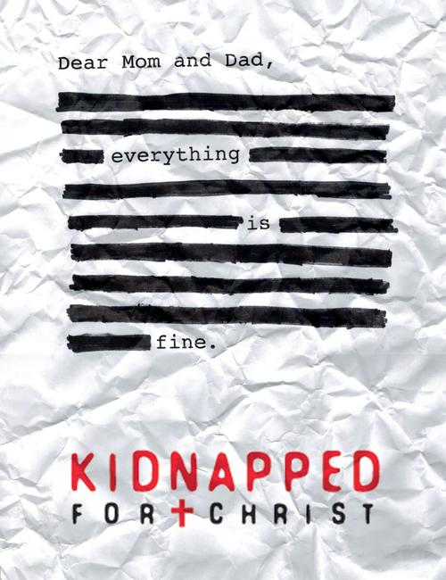Kidnapped for Christ Photos + Posters
