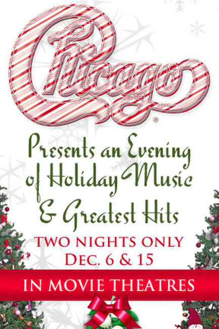 Chicago The Band Presents an Evening of Holiday Music and Greatest Hits Photos + Posters