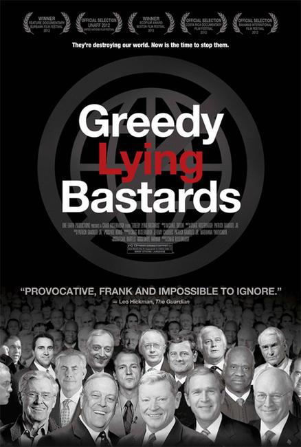 Greedy Lying Bastards Photos + Posters