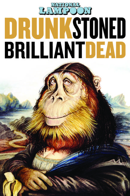 Drunk Stoned Brilliant Dead: The Story of the National Lampoon Photos + Posters