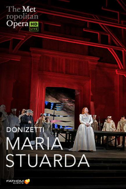 The Metropolitan Opera: Maria Stuarda Encore Photos + Posters