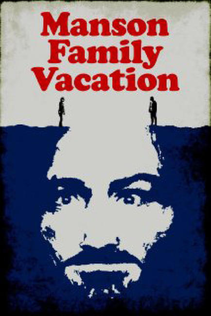 Manson Family Vacation Photos + Posters