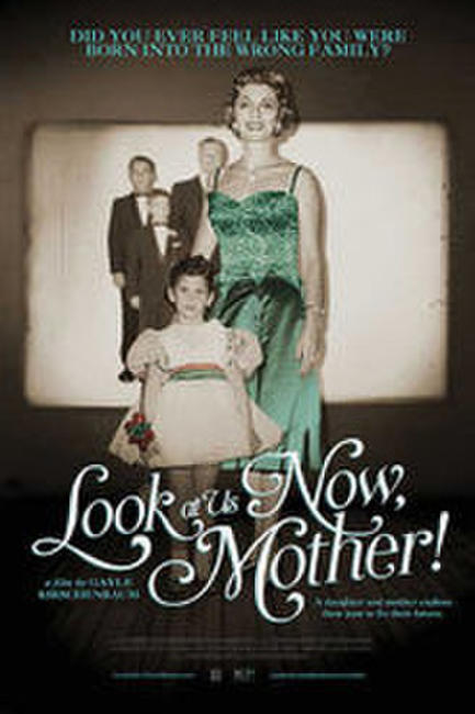 Look At Us Now, Mother! Photos + Posters