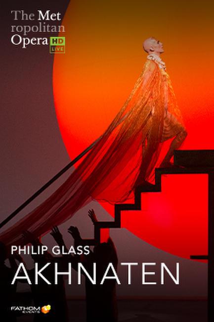 The Metropolitan Opera: Akhnaten LIVE Photos + Posters