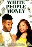White People Money (2021)