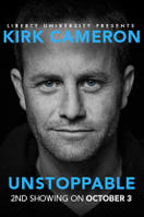 UNSTOPPABLE A Live Event with Kirk Cameron 2nd Showing