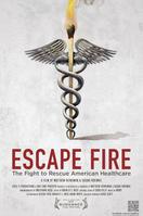 Escape Fire: The Fight to Rescue American Healthcare