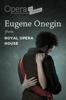 Eugene Onegin - Royal Opera House