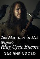 Das Rheingold: Met Opera Ring cycle Encore