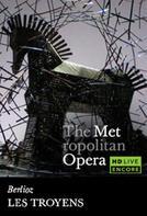 The Metropolitan Opera: Les Troyens Encore