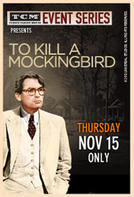 TCM Presents To Kill a Mockingbird 50th Anniversary