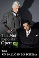 The Metropolitan Opera: Un Ballo in Maschera