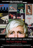 Far Out Isn't Far Enough: The Tomi Ungerer Story